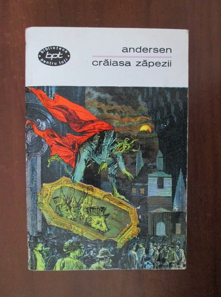 Anticariat: Hans Christian Andersen - Craiasa zapezii (basme si povestiri)