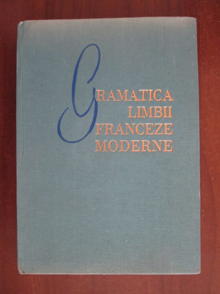 Anticariat: Ion Braescu, Marcel Saras - Gramatica limbii franceze moderne