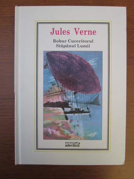 Anticariat: Jules Verne - Robur Cuceritorul. Stapanul lumii (Nr. 31)
