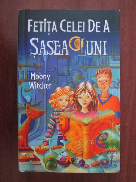 Anticariat: Moony Witcher - Fetita celei de a sasea luni