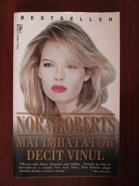 Anticariat: Nora Roberts - Mai imbatator decat vinul