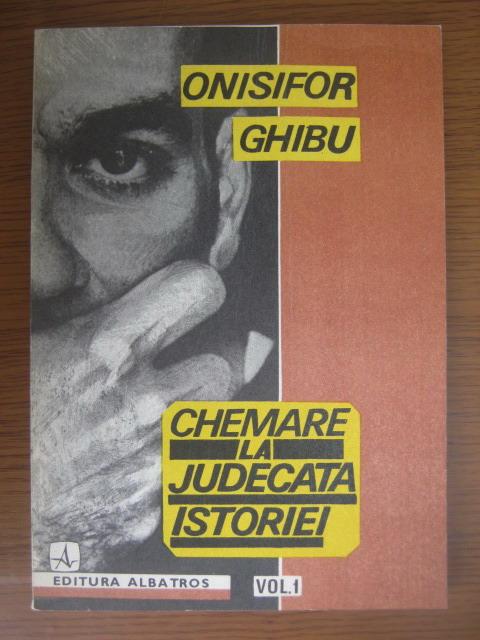 Anticariat: Onisifor Ghibu - Chemare la judecata istoriei (volumul 1, 1946-1952)