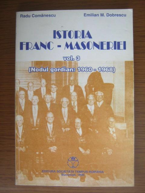 Anticariat: Radu Comanescu - Istoria Franc-Masoneriei, volumul 3 (Nodul gordian: 1960-1968)