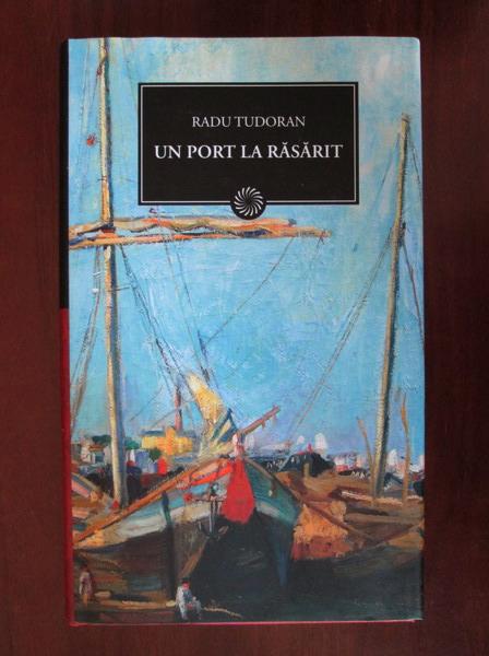 Anticariat: Radu Tudoran - Un port la rasarit