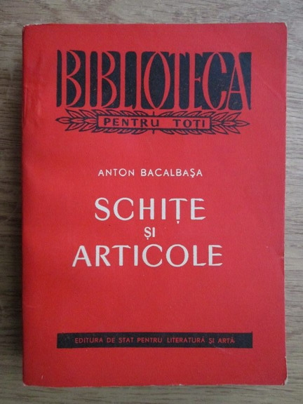 Anticariat: Anton Bacalbasa - Schite si articole