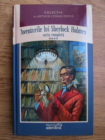 Anticariat: Arthur Conan Doyle - Aventurile lui Sherlock Holmes (volumul 4)