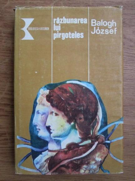 Anticariat: Balogh Jozsef - Razbunarea lui Pirgoteles