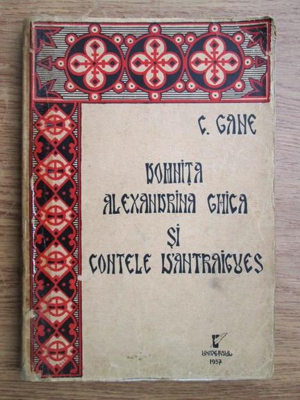 Anticariat: C. Gane - Domnita Alexandrina Ghica si Contele D Antraigues (1937)