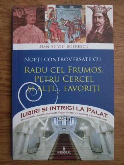 Anticariat: Dan Silviu Boerescu - Nopti controversate cu Radu cel Frumos, Petru Cercel si alti favoriti