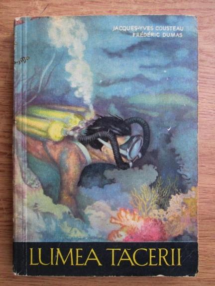 Anticariat: Jacques Yves Cousteau, Frederic Dumas - Lumea tacerii