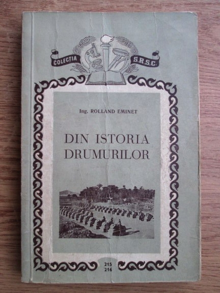 Anticariat: Rolland Eminet - Din istoria drumurilor
