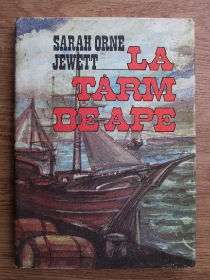 Anticariat: Sarah Orne Jewett - La tarm de ape