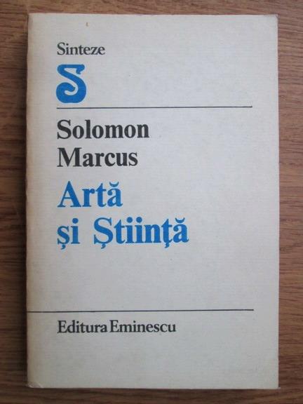 Anticariat: Solomon Marcus - Arta si stiinta