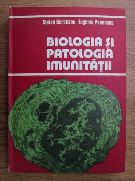 Anticariat: Stefan Berceanu, Eugen Paunescu - Biologia si patologia imunitatii
