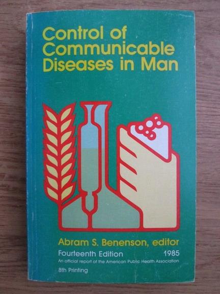 Anticariat: Abram S. Benenson - Control of communicode diseases in man