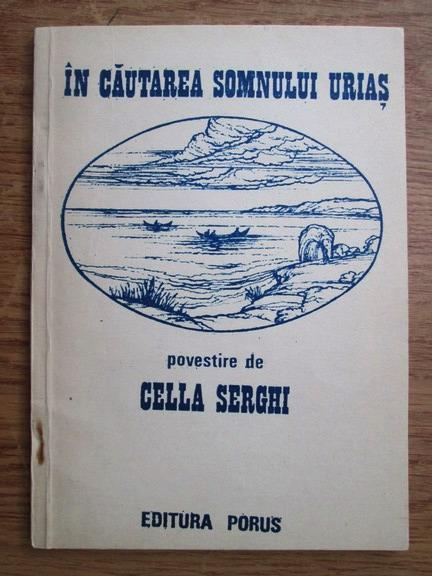 Anticariat: Cella Serghi - In cautarea somnului urias