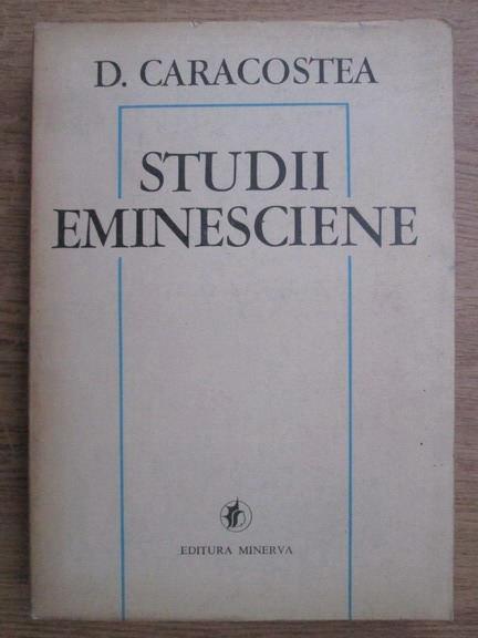 Anticariat: D. Caracostea - Studii eminesciene
