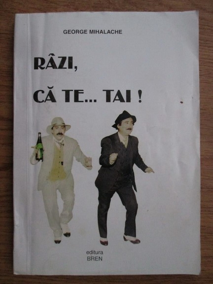 Anticariat: George Mihalache - Razi, ca te... tai!