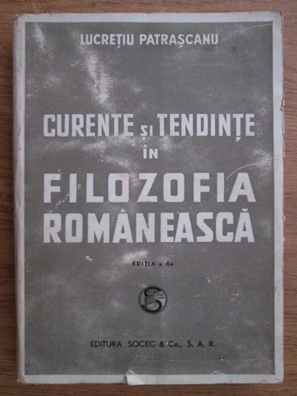 Anticariat: Lucretiu Patrascanu - Curente si tendinte in filozofia romaneasca (1946)