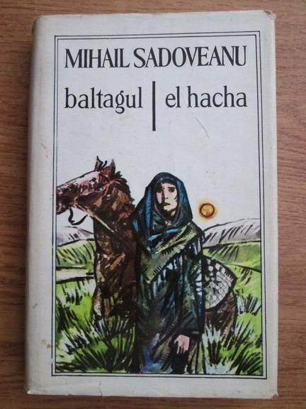Anticariat: Mihail Sadoveanu - Baltagul. El hacha (editie bilingva romana-spaniola)