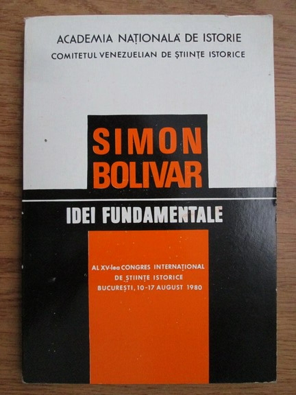 Anticariat: Simon Bolivar - Idei fundamentale