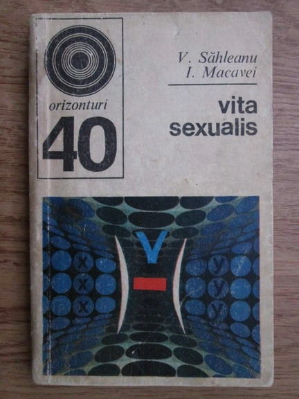 Anticariat: V. Sahleanu, I. Macovei - Vita sexualis
