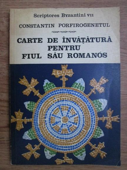 Anticariat: Constantin Porfirogenetul - Carte de invatatura pentru fiul sau Romanos
