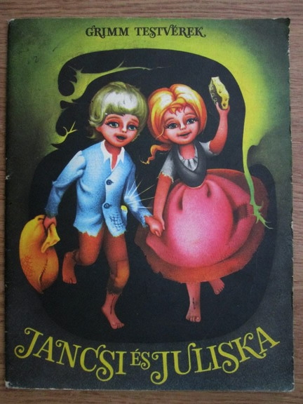 Anticariat: Fratii Grimm - Jancsi es Juliska
