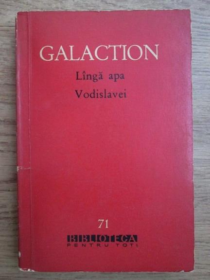 Anticariat: Gala Galaction - Langa apa Vodislavei