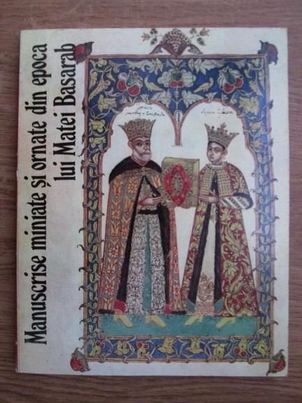 Anticariat: Gheorghe Buluta, Sultana Craia - Manuscrise miniate si ornate si epoca lui Matei Basarab