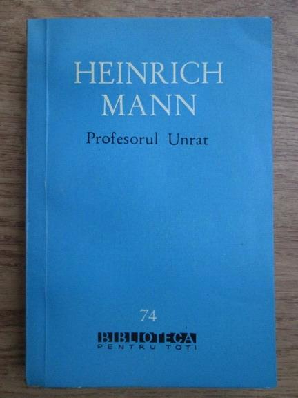 Anticariat: Heinrich Mann - Profesorul Unrat