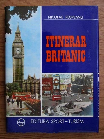 Anticariat: Nicolae Plopeanu - Itinerar britanic