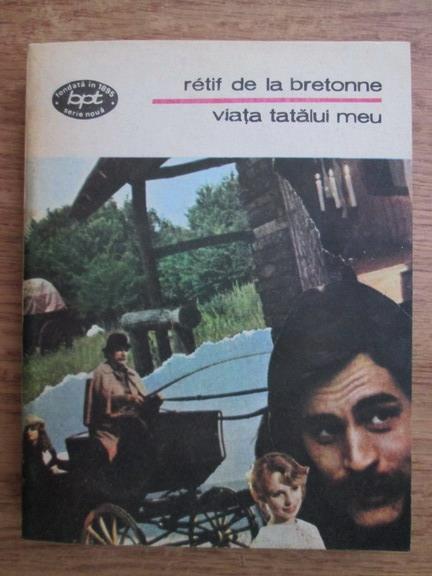 Anticariat: Retif de la Bretonne - Viata tatalui meu