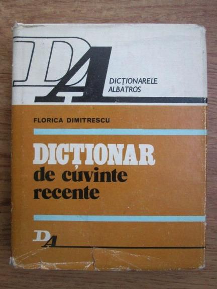 Anticariat: Florica Dimitrescu - Dictionar de cuvinte recente