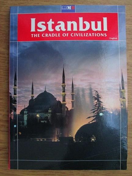 Anticariat: Istanbul. The cradle of civilisations