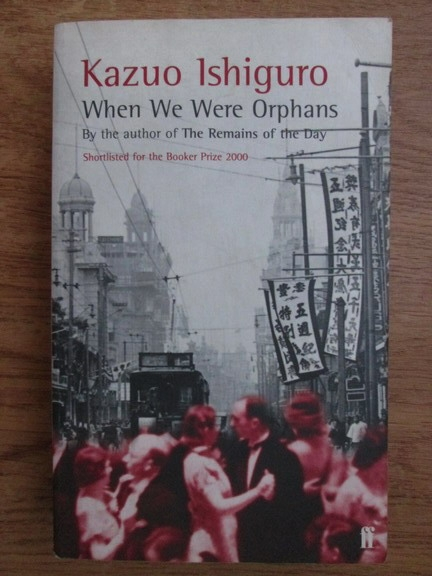 Anticariat: Kazuo Ishiguro - When we were orphans