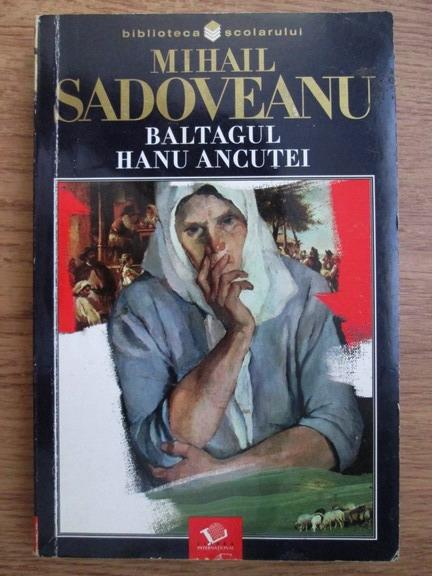 Anticariat: Mihail Sadoveanu - Baltagul. Hanu Ancutei