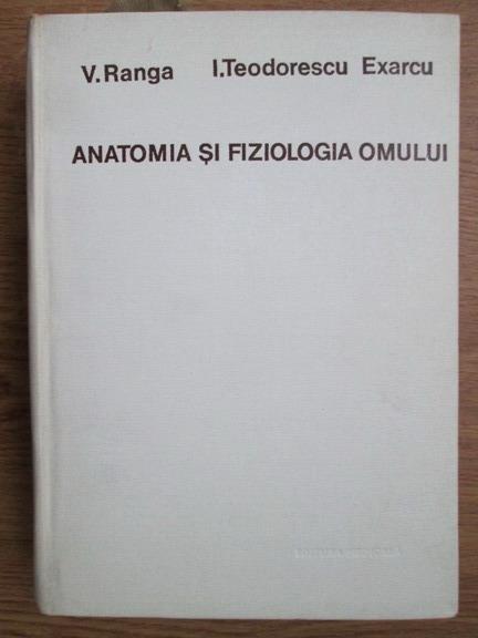 Anticariat: V. Ranga, I. Teodorescu Exarcu - Anatomia si fiziologia omului