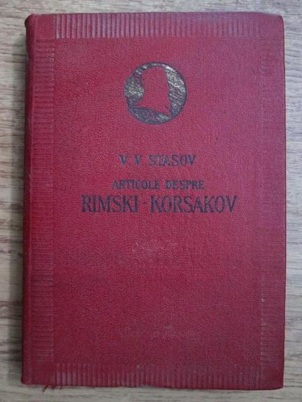 Anticariat: V. V. Stasov - Articole despre Rimski-Korsakov