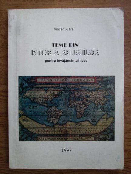Anticariat: Vicentiu Pal - Teme din istoria religiilor pentru invatamantul liceal