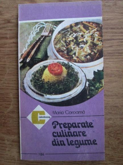 Anticariat: Maria Coroama - Preparate culinare din legume