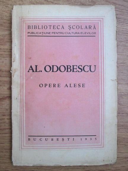 Anticariat: Alexandru Odobescu - Opere alese (1935)