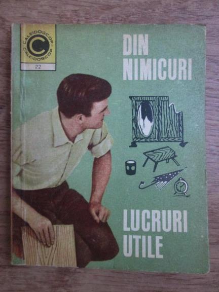 Anticariat: Andrei Mihai Gheorghe - Din nimicuri, lucruri utile