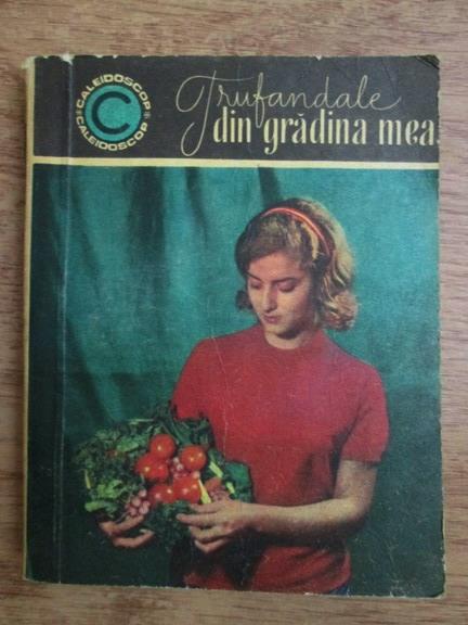 Anticariat: Elena Florescu - Trufandale din gradina mea