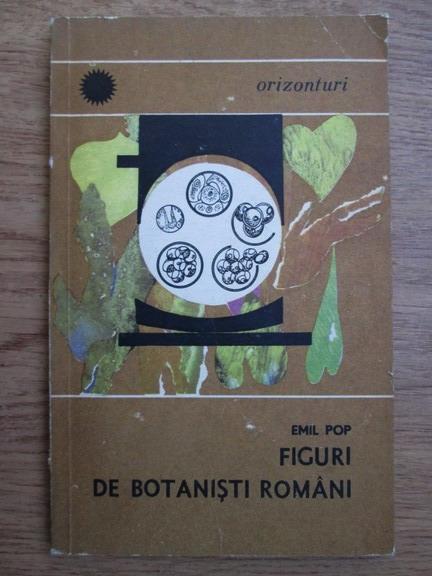 Anticariat: Emil Pop - Figuri de botanisti romani