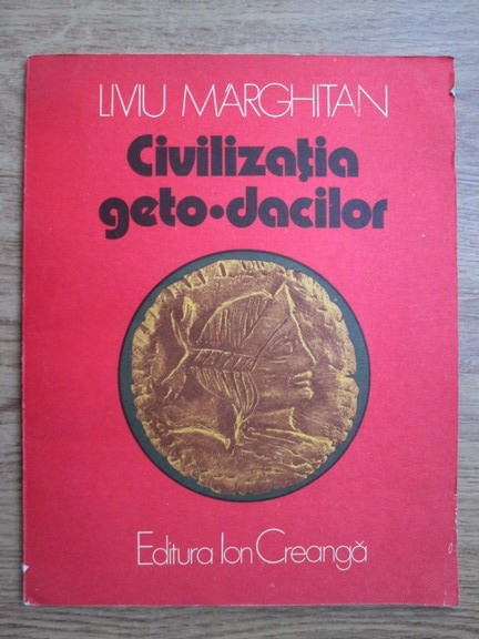 Anticariat: Liviu Marghitan - Civilizatia geto-dacilor