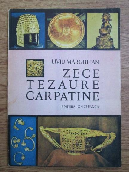 Anticariat: Liviu Marghitan - Zece tezaure carpatine