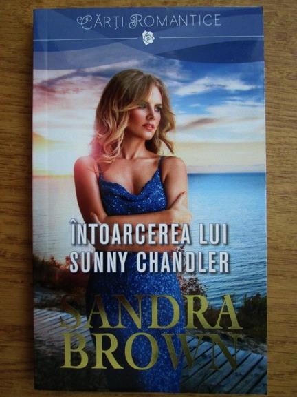 Anticariat: Sandra Brown - Intoarcerea lui Sunny Chandler