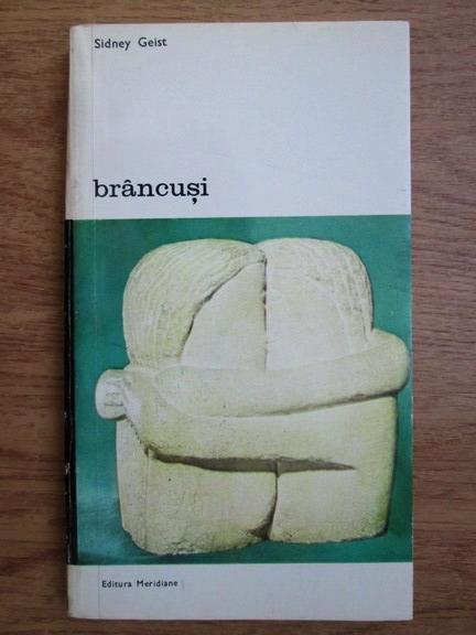 Anticariat: Sidney Geist - Brancusi