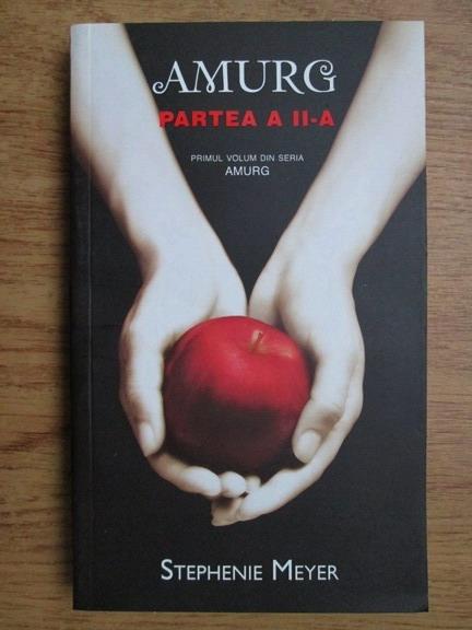 Anticariat: Stephenie Meyer - Amurg (volumul 2)